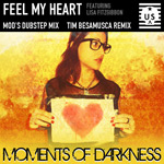 Moments of Darkness - Feel My Heart