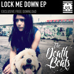 The Death Beats - Lock Me Down EP
